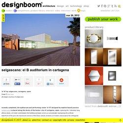 selgascano: el B auditorium in cartagena