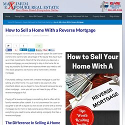 How to Sell a Home With a Reverse Mortgage