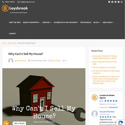 Why Can't I Sell My House? - Leysbrook