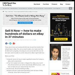 Sell It Now! How to make money on eBay in just 37 minutes