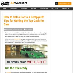 How to Sell a Car to a Scrapyard - Cash for Cars Tips