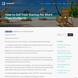 How to Sell Your Startup for More Than It's Worth