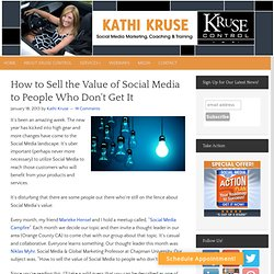 How to Sell the Value of Social Media to People Who Don't Get It
