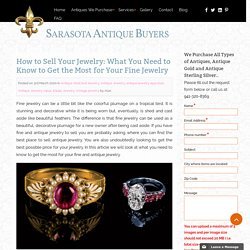 How to Sell Your Jewelry: What You Need to Know to Get the Most for Your Fine Jewelry
