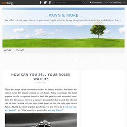 How Can You Sell Your Rolex Watch? - Pawn & More