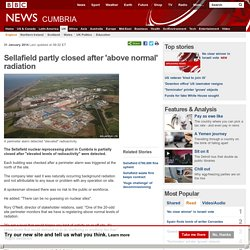 BBC 31/01/14 Sellafield partly closed after 'above normal' radiation