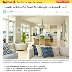How Home Sellers Can Benefit From Hiring Home Staging Experts?