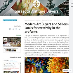 Modern Art Buyers and Sellers- Looks for creativity in the art forms – Sarasota Antique Buyers