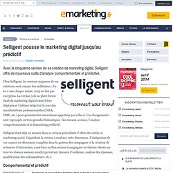 Selligent pousse le marketing digital jusqu'au prédictif