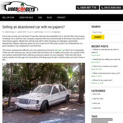 Selling an abandoned car with no papers? -