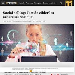 Social selling: l'art de cibler les acheteurs sociaux - Social marketing