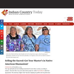 Selling the Sacred: Get Your Master's in Native American Shamanism? - Indian Country Media Network