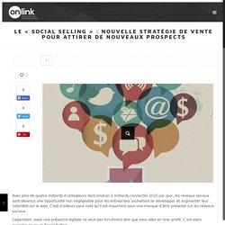Social Selling : L'art d'augmenter ses ventes grâce aux réseaux sociaux