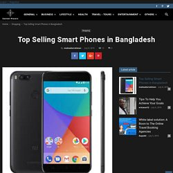 Top Selling Smart Phones in Bangladesh - Content Planets -Be a Best Blogger