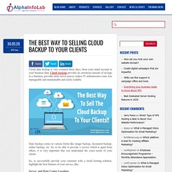 What is The Best way to selling Cloud Backup to your clients?