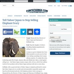 Tell Yahoo! Japan to Stop Selling Elephant Ivory – ForceChange