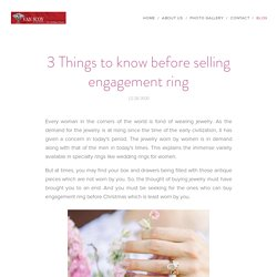 3 Things to know before selling engagement ring