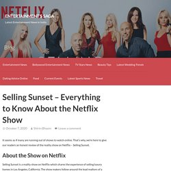 Selling Sunset - Everything to Know About the Netflix Show