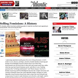 Selling Feminism: A History - Jordan Larson
