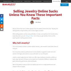 Selling Jewelry Online Sucks Unless You Know These Important Facts