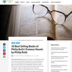 10 Best Selling Books of Philip Roth I Famous Novels by Philip Roth