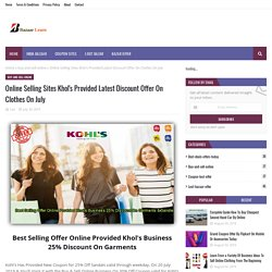 Online Selling Sites Khol's Provided Latest Discount Offer On Clothes On July