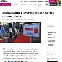 Social selling : lever les réticences des commerciaux