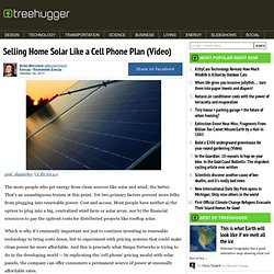 Selling Home Solar Like a Cell Phone Plan (Video)