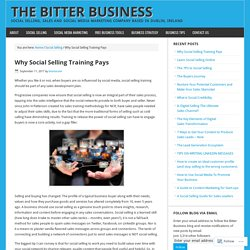 Why Social Selling Training Pays – The Bitter Business