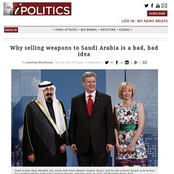 Why selling weapons to Saudi Arabia is a bad, bad idea