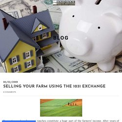 Selling Your Farm Using The 1031 Exchange - MY SITE