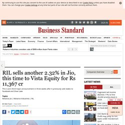 RIL sells another 2.32% in Jio, this time to Vista Equity for Rs 11,367 cr