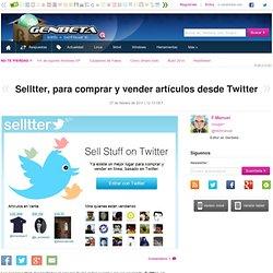 Selltter, un portal para comprar y vender artículos desde Twitter