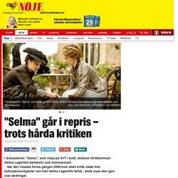 """""""Selma"""" går i repris – trots hårda kritiken"""