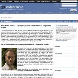Marc-André Selosse : Changer d'époque avec le nouveau programme de SVT
