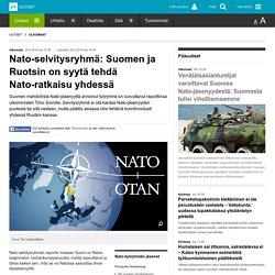 Nato-selvitysryhmä: Suomen ja Ruotsin on syytä tehdä Nato-ratkaisu yhdessä