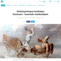 Selviytymisopas keskiajan Suomeen - kuuntele matkaohjeet