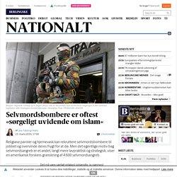 Selvmordsbombere er oftest »sørgeligt uvidende om islam« - Nationalt