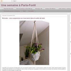 Une semaine à Paris-Forêt: Bricoler - une suspension en macramé dans la salle de bain