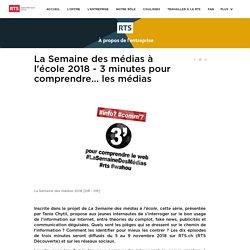 La Semaine des médias à l'école 2018 - 3 minutes pour comprendre... les médias - rts.ch - Communiqués de presse