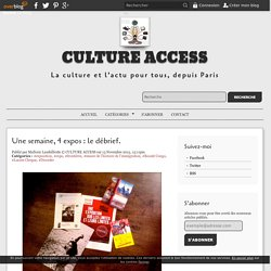 Une semaine, 4 expos : le débrief. - Culture Access