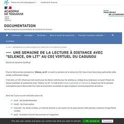 """Une semaine de la lecture à distance avec """"Silence, on lit"""" au CDI Virtuel du Caousou"""