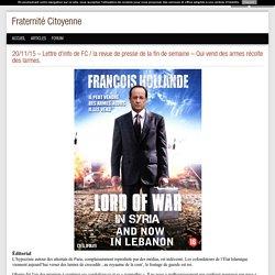 20/11/15 Lettre d'info de FC / la revue de presse de la fin de semaine Qui vend des armes r colte des larmes. - Fraternit Citoyenne