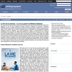 """Le film de la semaine : """"La vie en grand"""" de Mathieu Vadepied"""