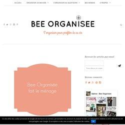 Cette semaine on fait le ménage (routine ménage hebdomadaire) - Bee Organisée
