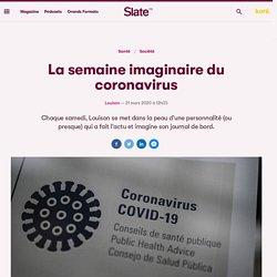La semaine imaginaire du coronavirus