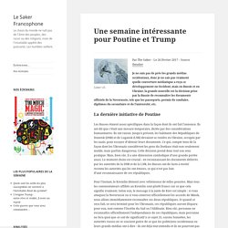 Une semaine intéressante pour Poutine et Trump