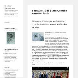 Semaine 16 de l'intervention russe en Syrie