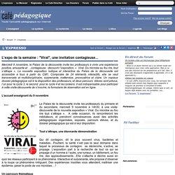 """L'expo de la semaine : """"Viral"""", une invitation contagieuse..."""