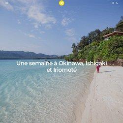 Une semaine à Okinawa, Ishigaki et Iriomoté